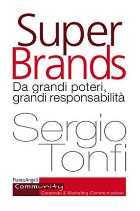 super brands. Da grandi poteri, grandi responsabilità